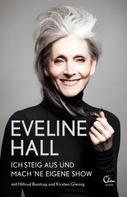 Eveline Hall: Ich steig aus und mach 'ne eigene Show ★★★★