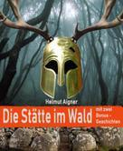 Helmut Aigner: Die Stätte im Wald