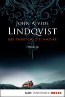 John Ajvide Lindqvist: So finster die Nacht ★★★★