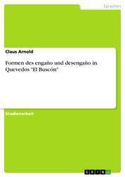 """Formen des engaño und desengaño in Quevedos """"El Buscón"""""""
