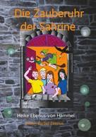 Heike Eberius-von Hammel: Die Zauberuhr der Sahrine