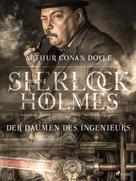 Arthur Conan Doyle: Der Daumen des Ingenieurs