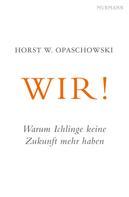 Horst W. Opaschowski: WIR!