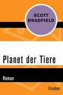 Scott Bradfield: Planet der Tiere