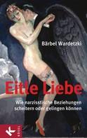 Bärbel Wardetzki: Eitle Liebe ★★★★