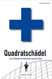 Quadratschädel - Ein Leitfaden für Mannheim und den Rest