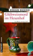 Bernhard Wucherer: Glühweinmord im Hexenhof ★★