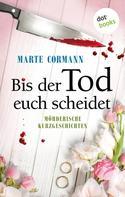 Marte Cormann: Bis der Tod euch scheidet ★★★★