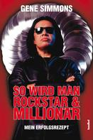 Gene Simmons: So wird man Rockstar und Millionär ★★★