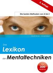 Das Lexikon der Mentaltechniken - Die besten Methoden von A bis Z