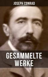 Gesammelte Werke von Joseph Conrad - Das Herz der Finsternis + Der Geheimagent + Nostromo + Lord Jim + Jugend + Das Ende vom Lied