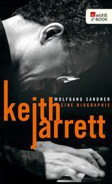 Keith Jarrett - Eine Biographie