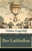 Selma Lagerlöf: Der Luftballon