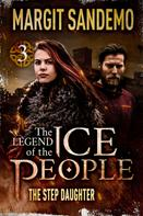 Margit Sandemo: The Ice People 3 - The Stepdaughter