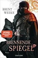 Brent Weeks: Brennende Spiegel