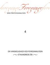 Foregange nr. 4 - En vanskelighed ved psykoanalysen - 100 år