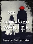 Renate Gatzemeier: Der Schrankenwärter
