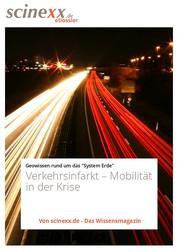 Verkehrsinfarkt - Mobilität in der Krise