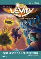 Anna Holub: Mission: Levity - Rettung ist Verhandlungssache - Gute Leute, schlechte Zeiten (Nr. 2) ★★★★★
