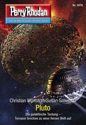 "Perry Rhodan 3078: Pluto - Perry Rhodan-Zyklus ""Mythos"""