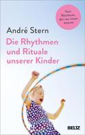 André Stern: Die Rhythmen und Rituale unserer Kinder