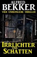 Alfred Bekker: Irrlichter und Schatten (Vier unheimliche Thriller) ★★★★