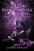 Liana Resles: Reckless Little 15