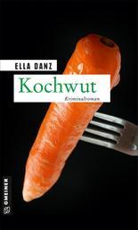 Kochwut - Angermüllers vierter Fall