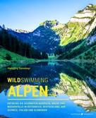 Ransmayr Hansjörg: Wild Swimming Alpen ★★★★
