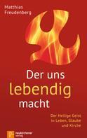 Matthias Freudenberg: Der uns lebendig macht