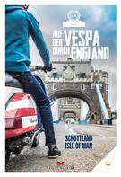 von Motorliebe: Auf der Vespa durch England