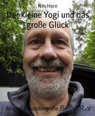 Nils Horn: Der kleine Yogi und das große Glück