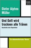 Dieter Alpheo Müller: Und Gott wird trocknen alle Tränen ★★★