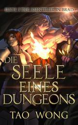 Die Seele eines Dungeons - Ein LitRPG-Fantasy-Abenteuer