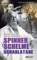 Gerhard Dienes: Spinner. Schelme. Scharlatane