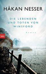 Die Lebenden und Toten von Winsford - Roman