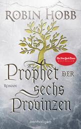 Prophet der sechs Provinzen - Roman