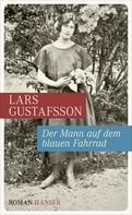 Lars Gustafsson: Der Mann auf dem blauen Fahrrad. Träume aus einer alten Kamera ★★★★