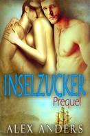 Alex Anders: Inselzucker: Prequel