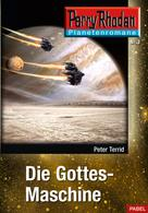 Peter Terrid: Planetenroman 3: Die Gottes-Maschine ★★★★★