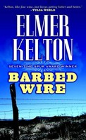 Elmer Kelton: Barbed Wire