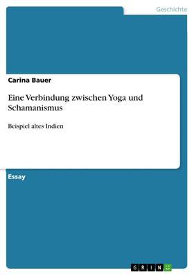 Eine Verbindung zwischen Yoga und Schamanismus