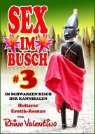 Rhino Valentino: Sex im Busch 3 Im schwarzen Reich der Kannibalen ★★★