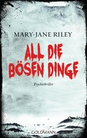 Mary-Jane Riley: All die bösen Dinge ★★★★