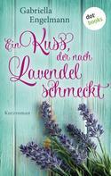 Gabriella Engelmann: Ein Kuss, der nach Lavendel schmeckt - Glücksglitzern: Erster Roman ★★★
