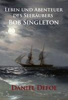 Daniel Defoe: Leben und Abenteuer des Seeräubers Bob Singleton
