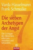 Frank Schmolke: Die sieben Archetypen der Angst ★★★★