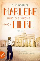 Marlene und die Suche nach Liebe - Roman