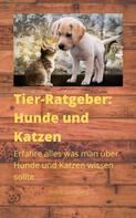André Sternberg: Tier-Ratgeber: Hunde und Katzen