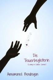 Die Trauerbegleiterin - (Loving in Callens Corner)